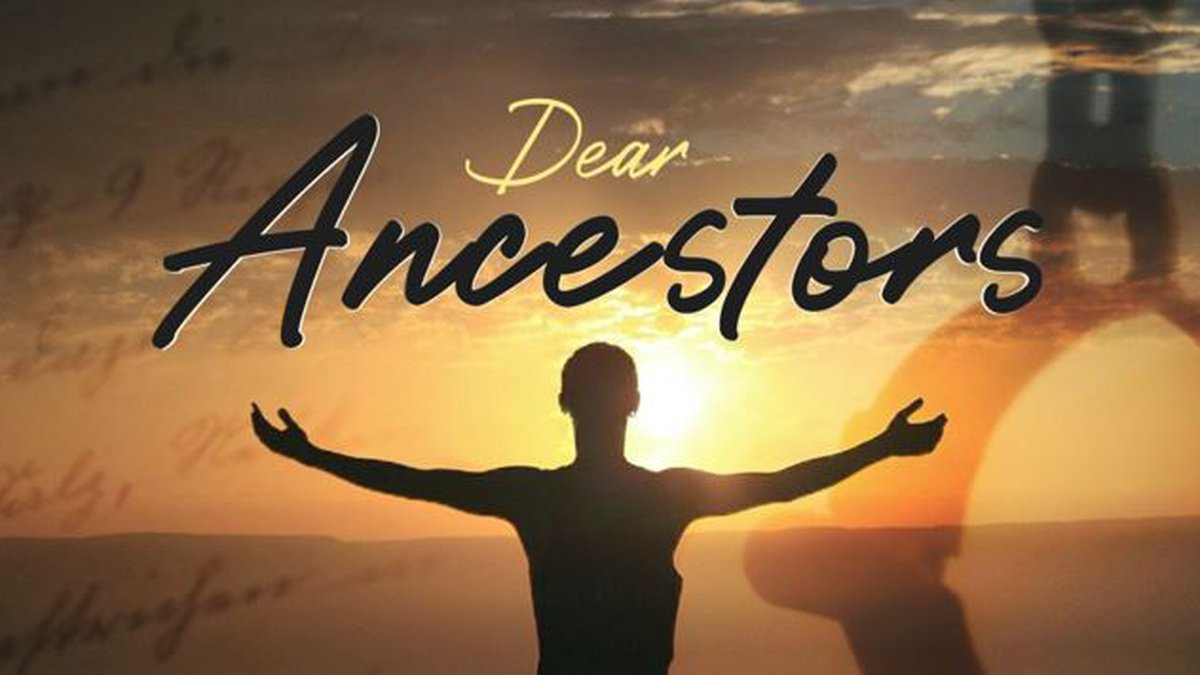 Dear Ancestors