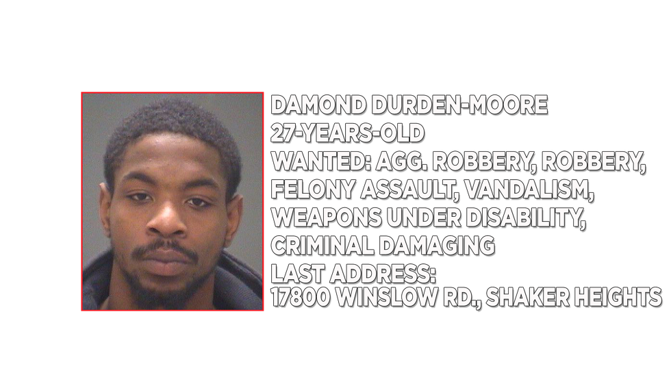Damond Durden-Moore is wanted by the Cuyahoga County Sheriff's Department on multiple charges...
