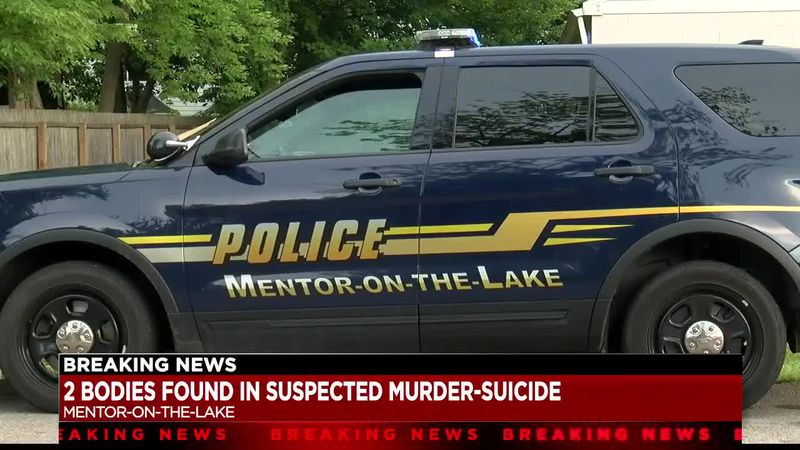 Mentor-On-The-Lake Police find 2 dead bodies inside a home; police say suspected murder-suicide