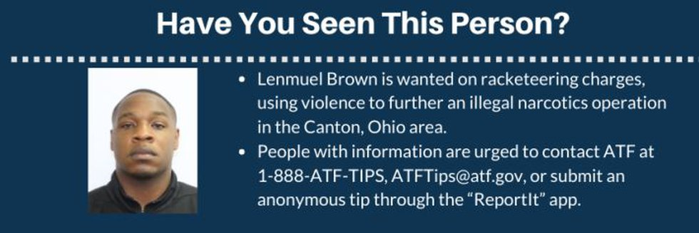 Lenmuel Brown is wanted by the ATF.